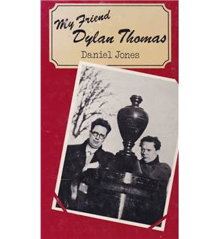 My Friend Dylan Thomas - Daniel Jones - Signed 1st Edition
