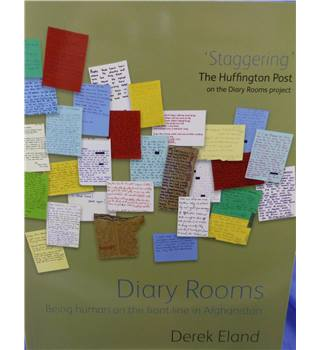 Diary Rooms: Being Human on the Front Line in Afghanistan (signed by the author)