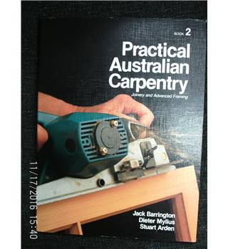 Practical Australian Carpentry Book 2 Joinery and Advanced Framing