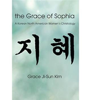 The Grace of Sophia - A Korean North American Women's Christology