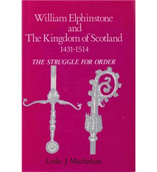 William Elphinstone and the Kingdom of Scotland, 1431-1514