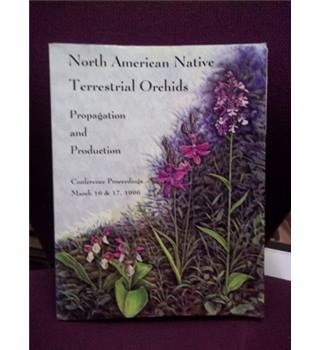 North American Native Terrestrial Orchids Propogation and Production