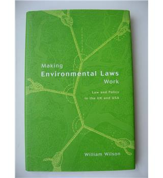 Making Environmental Laws Work : Law and Policy in the UK and USA