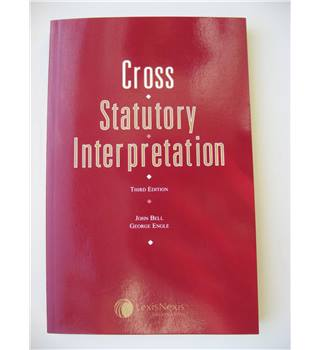 Cross : Statutory Interpretation. Third Edition.