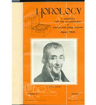 Horology: a Magazine for the Advancement of Watch and Clock Making. Vol II 1935- Vol. VIII 1941.