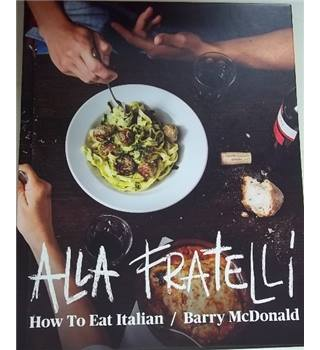 Alla Fratelli-Barry McDonald- Rare Signed Copy, First Edition