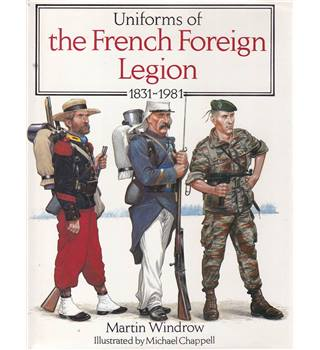 Uniforms of the French Foreign Legion 1831-1981