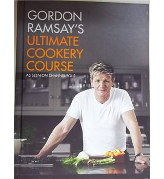Gordon Ramsay's ultimate cookery course- First Edition, 4th Printing