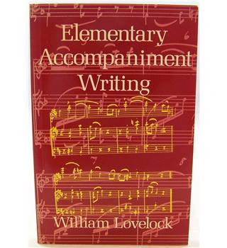 Elementary Accompaniment Writing by William Lovelock.