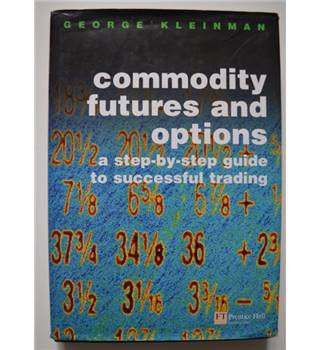 Mastering Commodity Futures & Options