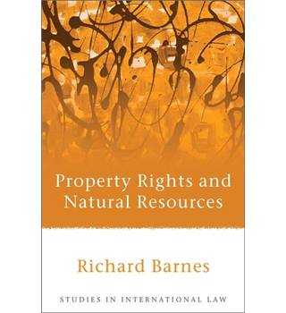 Property Rights and Natural Resources. Studies in International Law.