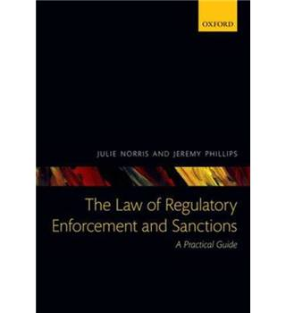 The Law of Regulatory Enforcement and Sanctions: A Practical Guide