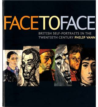 Face to Face - British Self-Portraits in the Twentieth Century