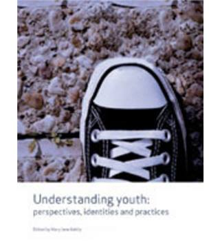 Understanding youth: perspectives, identities and practices