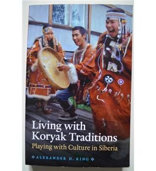 Living with Koryak Traditions - Playing With Culture in Siberia