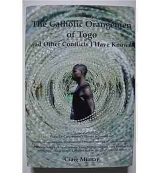 The Catholic Orangemen of Togo and Other Conflicts I Have Known