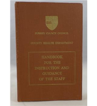 Surrey County Council County Health Department: Handbook for the Instruction and Guidance of the Staff