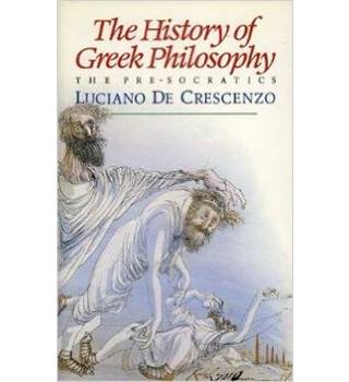 The History of Greek Philosophy by Luciano De Crescenzo