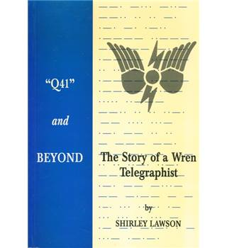 Q41 and Beyond: the Story of a Wren Telegraphist with Inscription by Author