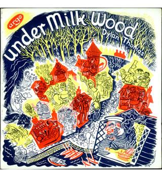 Dylan Thomas - Under Milk Wood