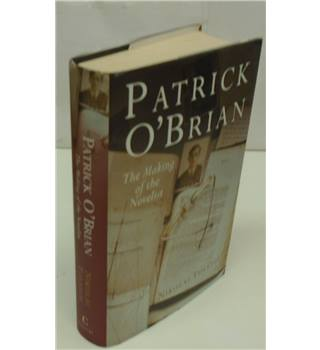 PATRICK O'BRIAN, THE MAKING OF THE NOVELIST by Nikolai Tolstoy