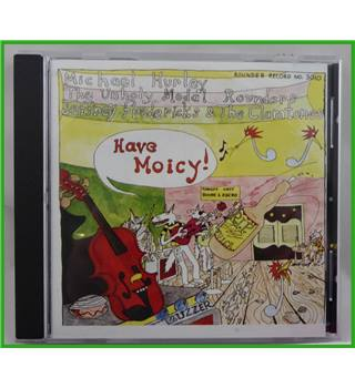 Have Moicy! - Michel Hurley, Unholy Modal Rounders, Jeffrey Frederick & The Clamtones