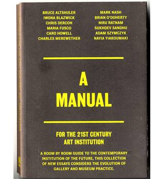 A Manual: For the 21st Century Art Institution