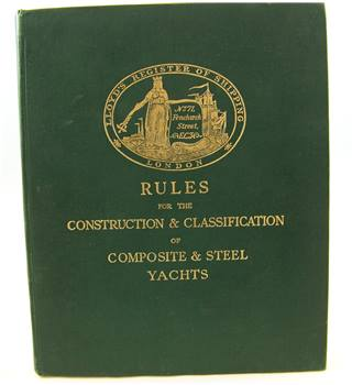 Rules & Regulations for the Construction & Classification of Yachts: Vol II Composite & Steel - Sailing, Auxiliary & Full Power
