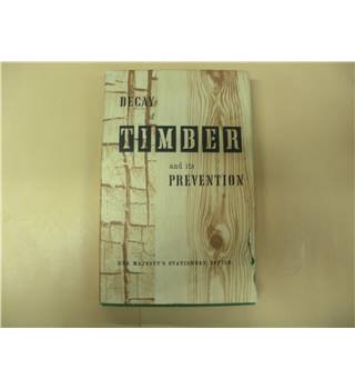 Decay of Timber and its Preventation
