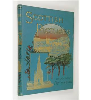 Scottish Pictures : Drawn with Pen and Pencil by Samuel Green - published 1891