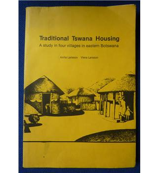 Traditional Tswana housing: A study in four villages in eastern Botswana