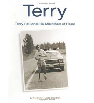 Terry: Terry Fox and His Marathon of Hope, by Douglas Coupland.