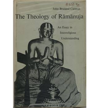 The Theology Of Ramanuja : An Essay In Interreligious Understanding