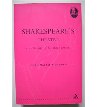 Shakespeare's Theatre - a dictionary of his stage context