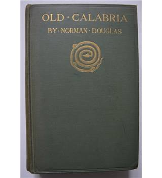 Old Calabria - Norman Douglas - 1st Edition 1915 + Signed Letter from 1925