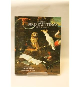 Great Bird Paintings of the World. Vol. 1, The Old Masters