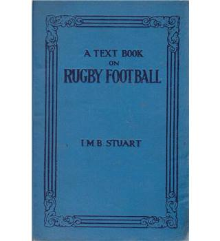 A Text Book on Rugby Football - I. M. B. Stuart