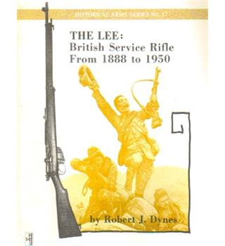 The Lee: British Service Rifle From 1888 to 1950