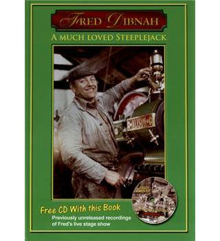 Fred Dibnah: A Much Loved Steeplejack [Signed]