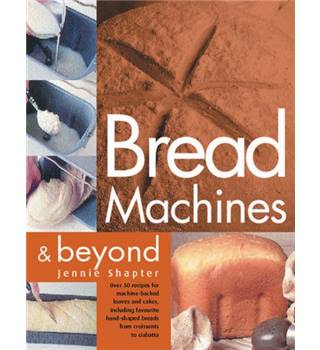Bread machines & beyond