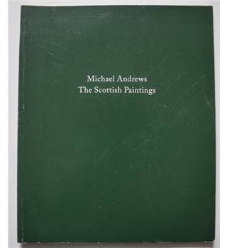 Michael Andrews - The Scottish Paintings