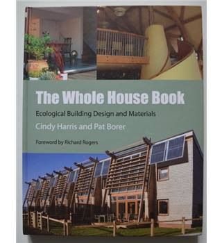 The Whole House Book - Ecological Building Design and Materials