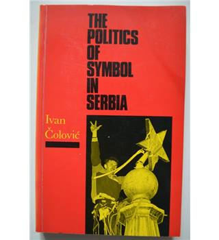 The Politics of Symbol in Serbia