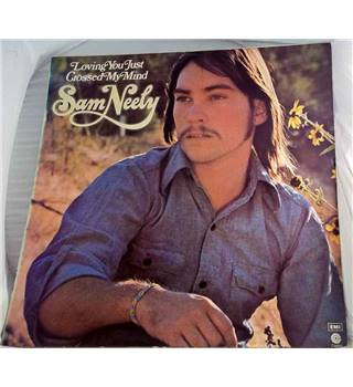 """Loving You Just Crossed My Mind"" LP by Sam Neely - E-ST 11097"