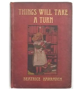 Things Will Take a Turn (1903, Blackie and Son)