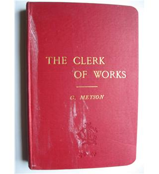 The Clerk of Works : A Handbook on the Supervision of Building Operations