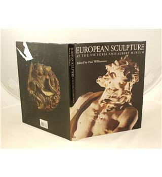 European Sculpture at the Victoria and Albert Museum by Paul Williamson publ Victoria and Albert museum 1996 1st edition