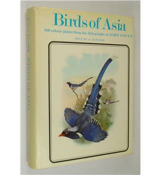 Birds of Asia : Illustrations from the Lithographs of John Gould with text by A. Rutgers