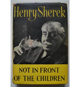 Not in Front of the Children - Henry Sherek - Signed 1st Edition