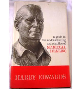 A Guide to the Understanding and Practice of Spiritual Healing